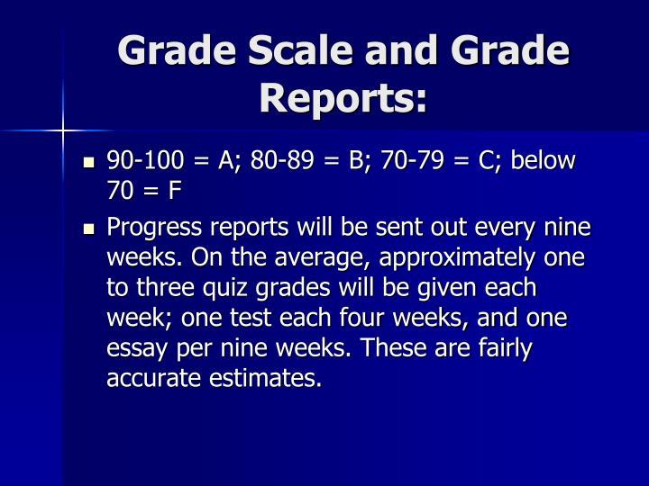 Grade Scale and Grade Reports: