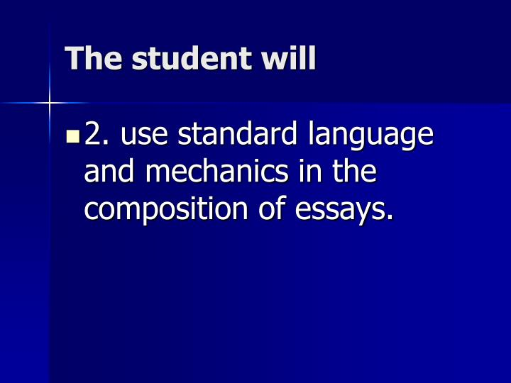 The student will