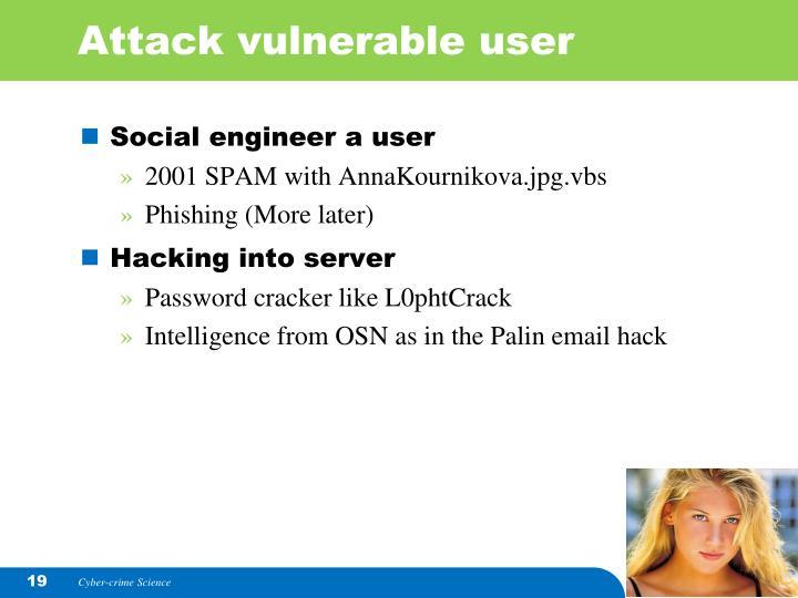 Attack vulnerable user