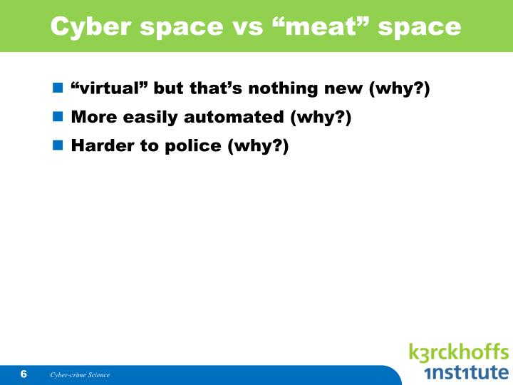 """Cyber space vs """"meat"""" space"""