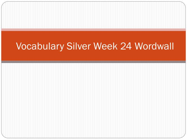 vocabulary silver week 24 wordwall