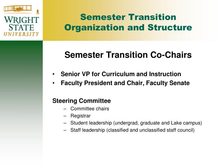 Semester Transition Organization and Structure