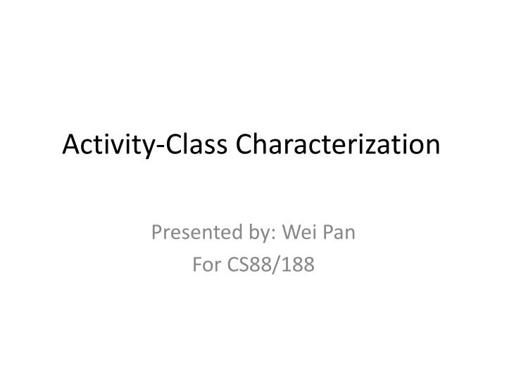 Activity-Class Characterization