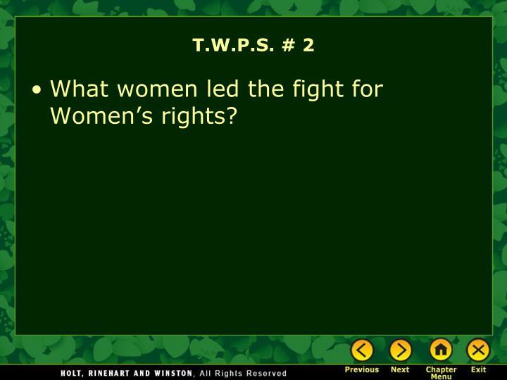 T.W.P.S. # 2