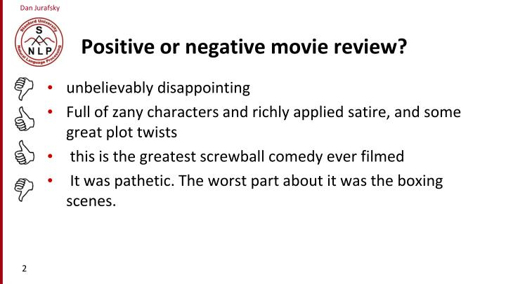 Positive or negative movie review?