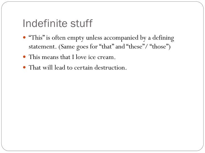 Indefinite stuff