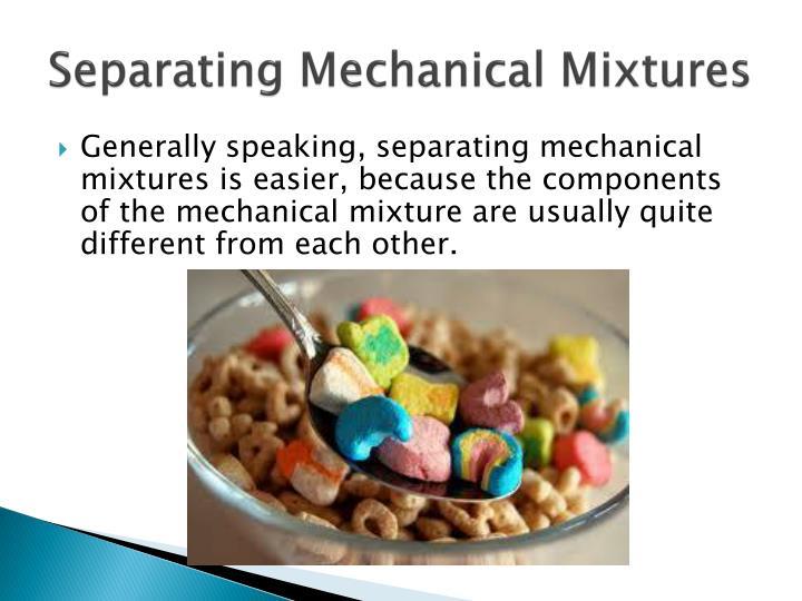 Separating Mechanical Mixtures
