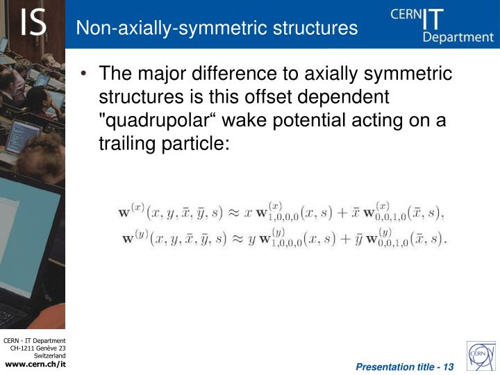 Non-axially-symmetric structures