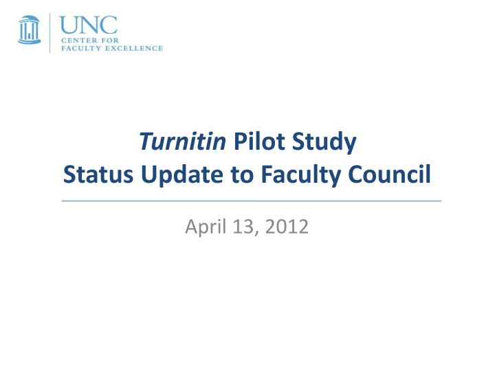 Turnitin pilot study status update to faculty council