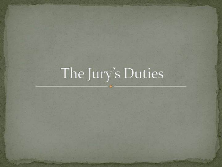 The jury s duties