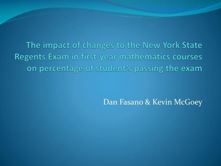 The impact of changes to the New York State Regents Exam in first-year mathematics courses on percentage of student's passing the exam