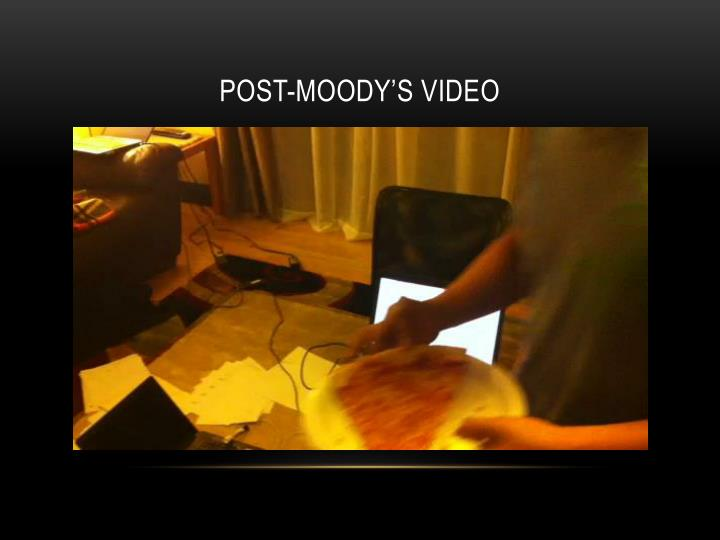 Post-Moody's Video