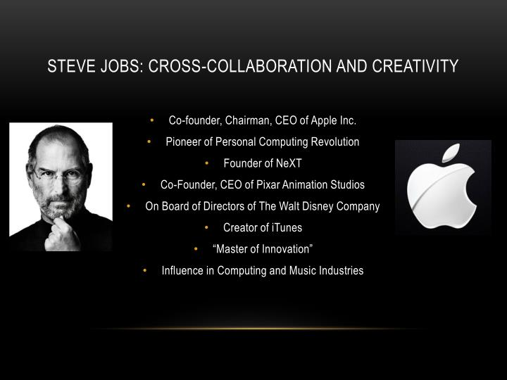 Steve Jobs: Cross-Collaboration and creativity