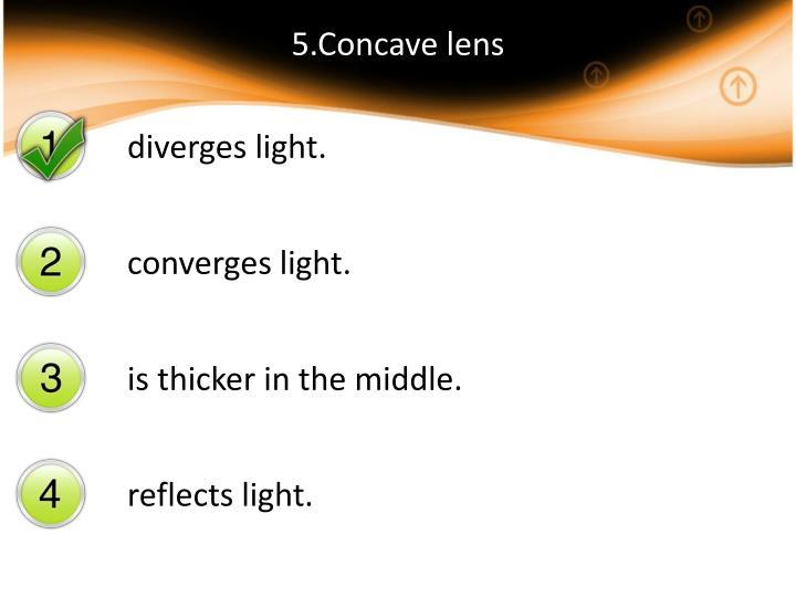 5.Concave lens