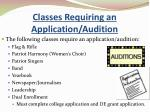 classes requiring an application audition