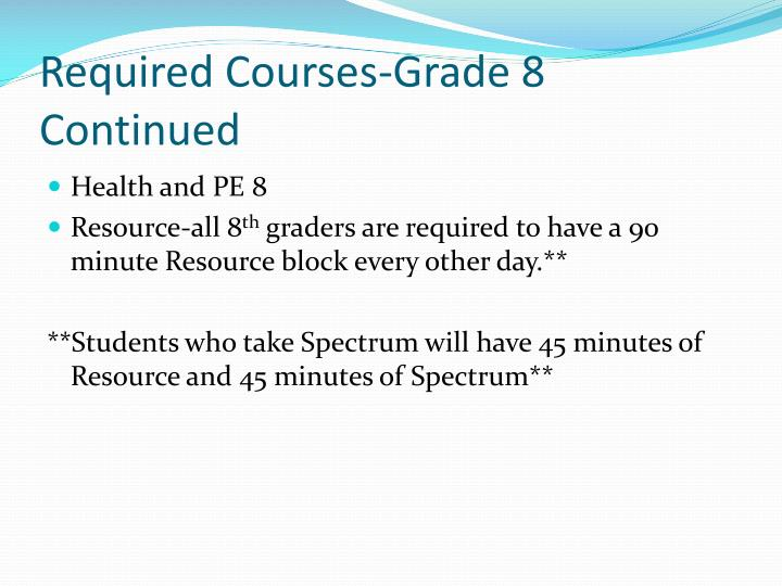 Required Courses-Grade 8 Continued