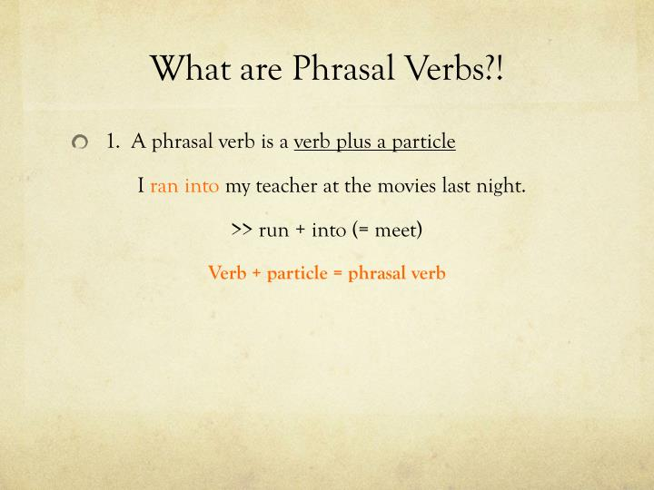 What are Phrasal Verbs?!