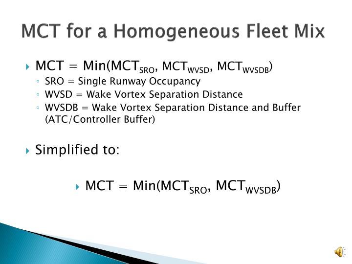 MCT for a Homogeneous Fleet Mix