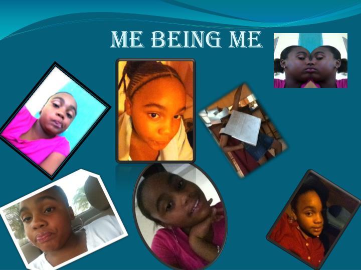 Me Being Me