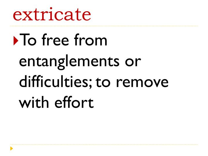 extricate