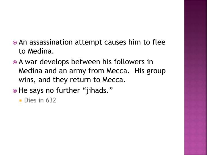 An assassination attempt causes him to flee to Medina.