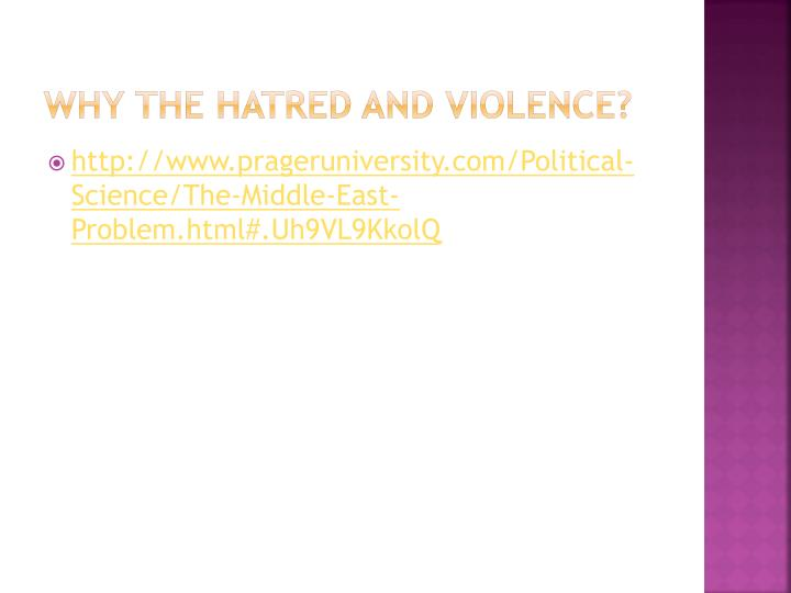 Why the hatred and violence?