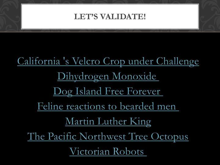 Let's Validate!