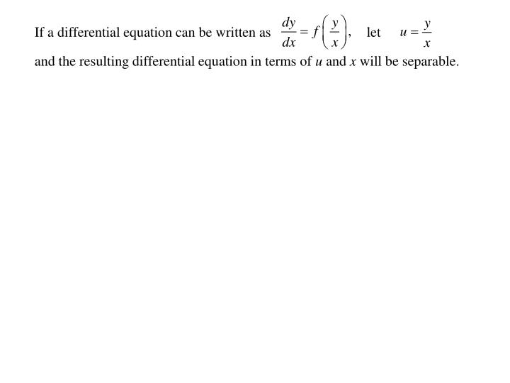 If a differential equation can be written as                           let