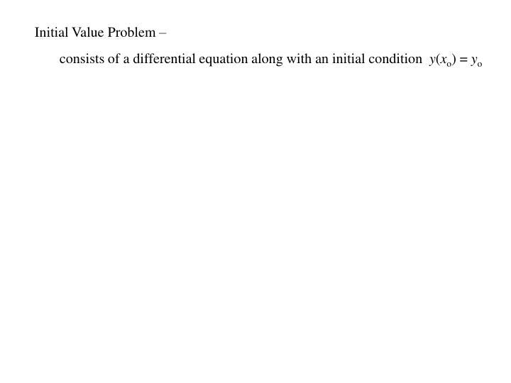Initial Value Problem –