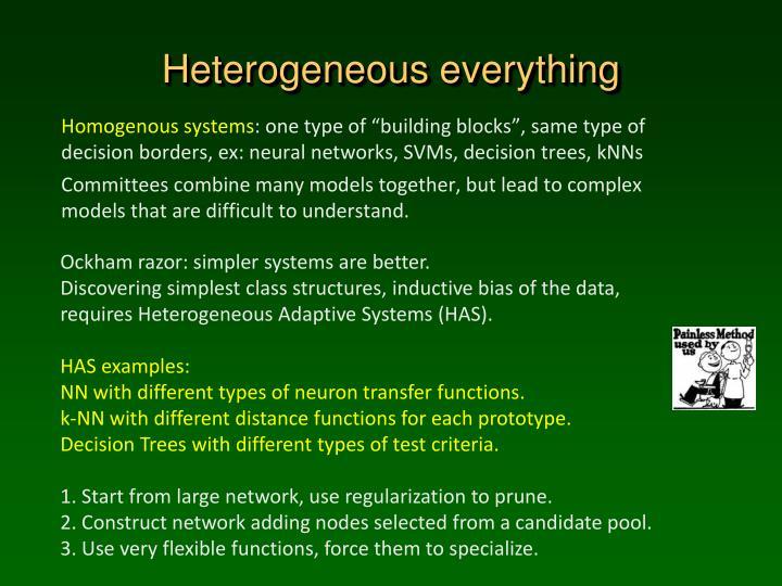 Heterogeneous everything