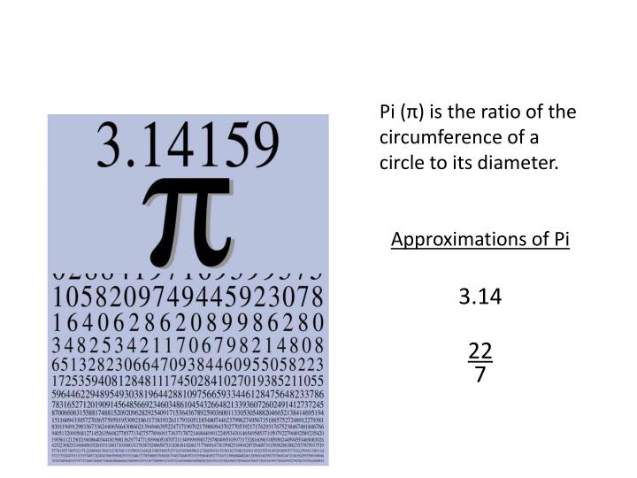 Pi (π) is the ratio of the circumference of a circle to its diameter.