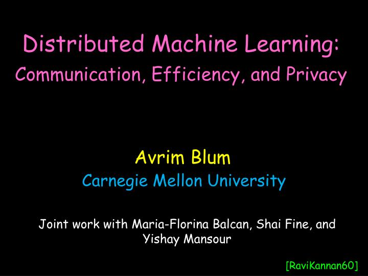 Distributed Machine Learning:
