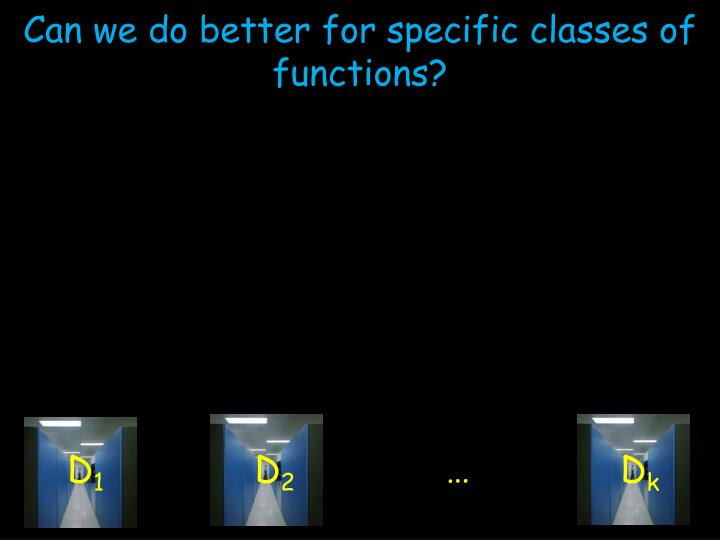 Can we do better for specific classes of