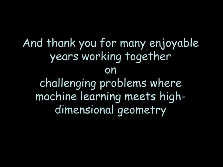 And thank you for many enjoyable years working