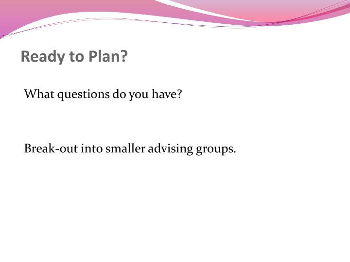 Ready to Plan?