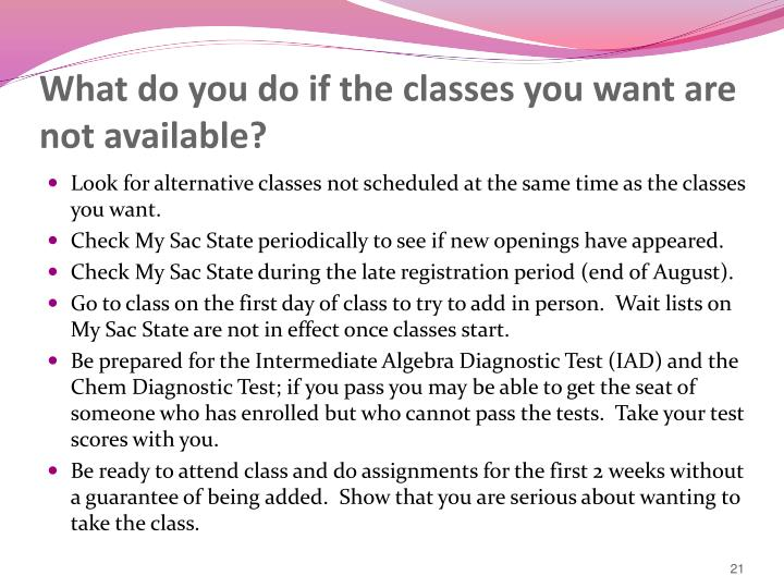 What do you do if the classes you want are not available?