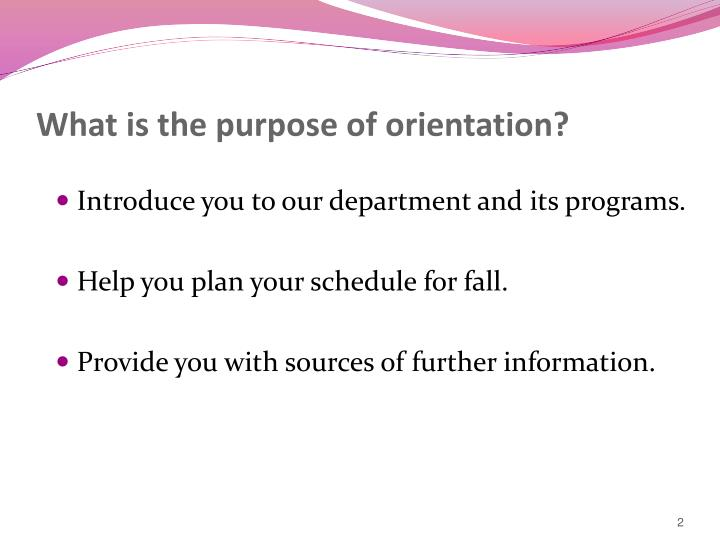 What is the purpose of orientation?