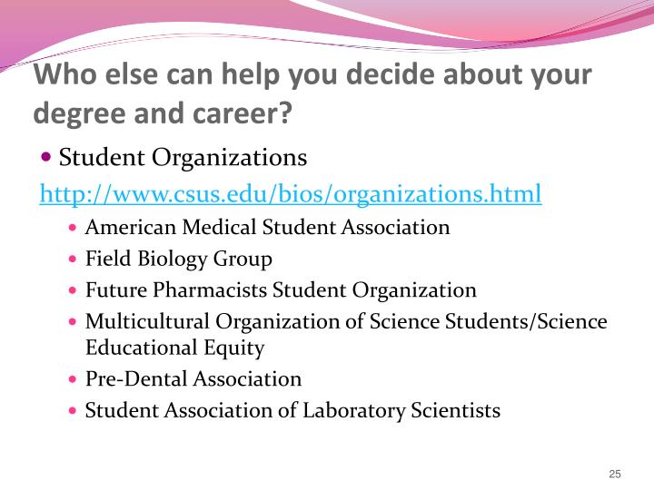 Who else can help you decide about your degree and career?