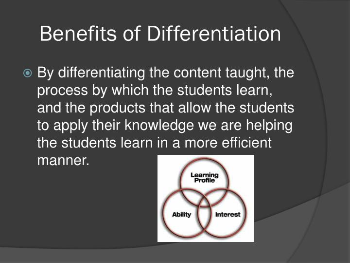 Benefits of Differentiation