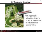 rf separator location
