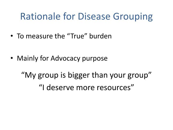 Rationale for Disease Grouping