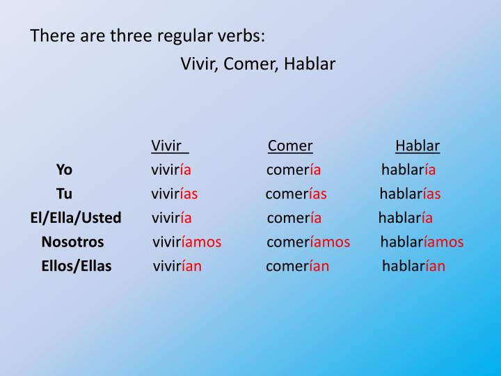 There are three regular verbs: