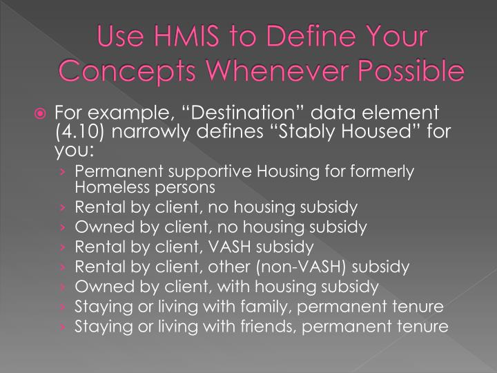Use HMIS to Define Your Concepts Whenever Possible