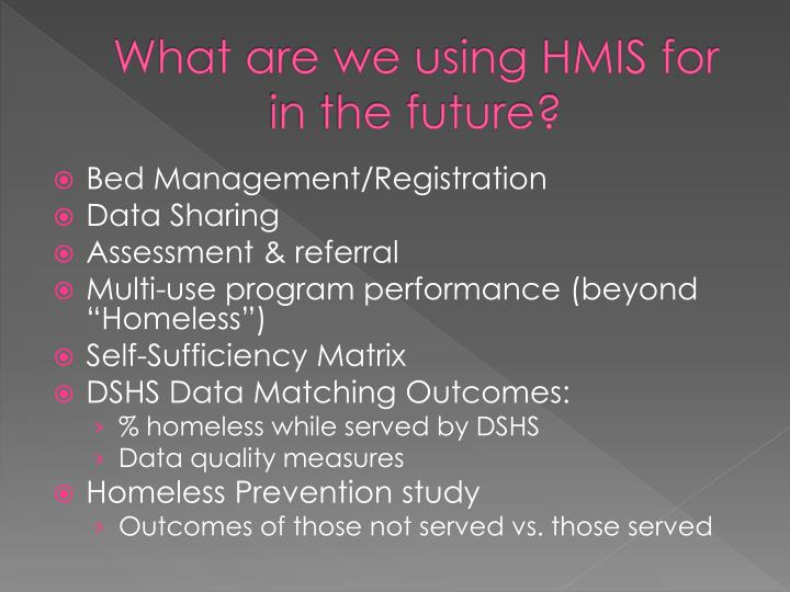 What are we using HMIS for in the future?