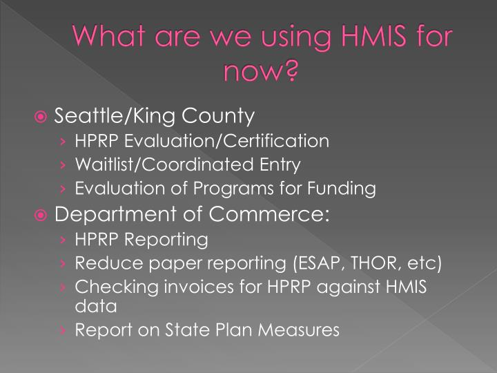 What are we using HMIS for now?