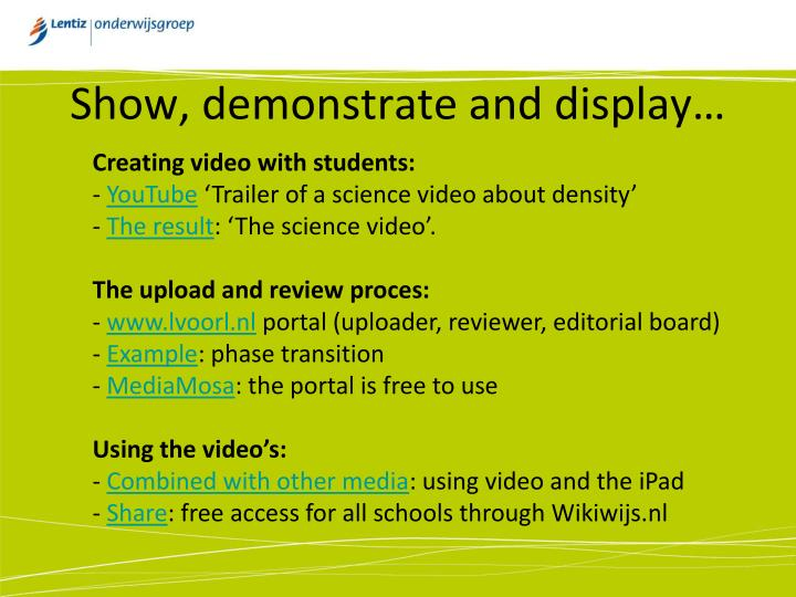 Show, demonstrate and display…