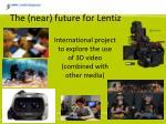 the near future for lentiz