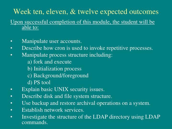 Week ten, eleven, & twelve expected outcomes