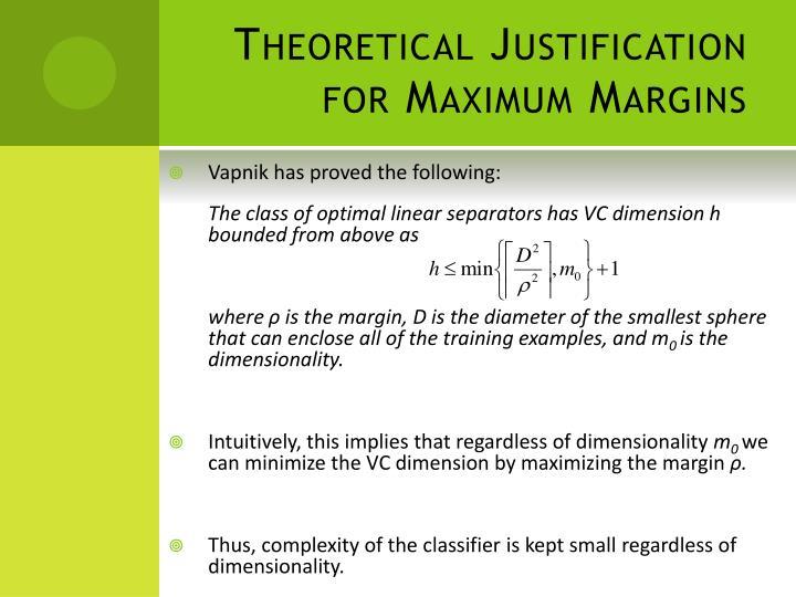 Theoretical Justification for Maximum Margins
