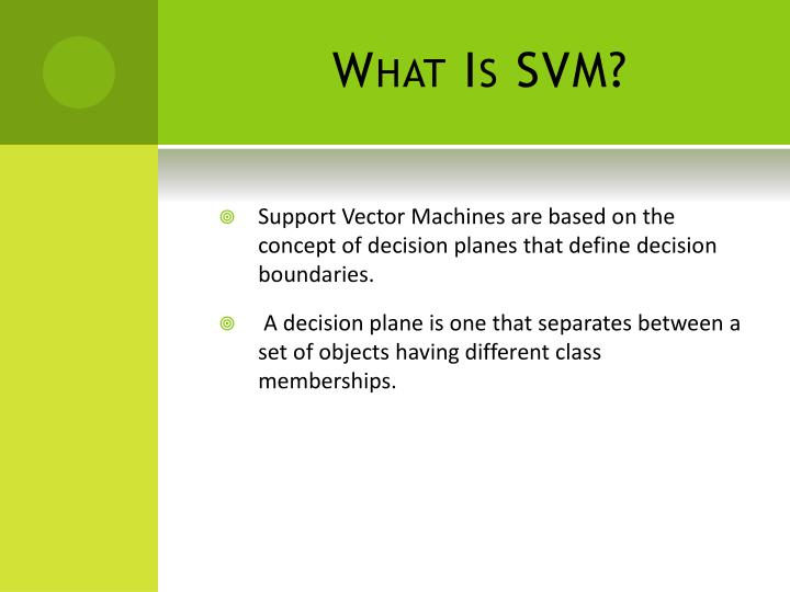 What Is SVM?